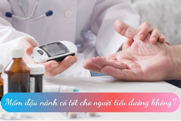 mầm đậu nành có tốt cho người tiểu đường không, mầm đậu nành cho người tiểu đường, tiểu đường có uống được mầm đậu nành không, bị tiểu đường có uống được mầm đậu nành không, bệnh tiểu đường có uống được mầm đậu nành không