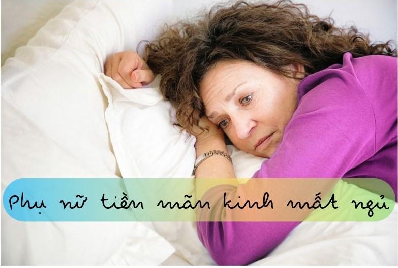 Phụ nữ tiền mãn kinh mất ngủ nên ăn gì là tốt nhất?