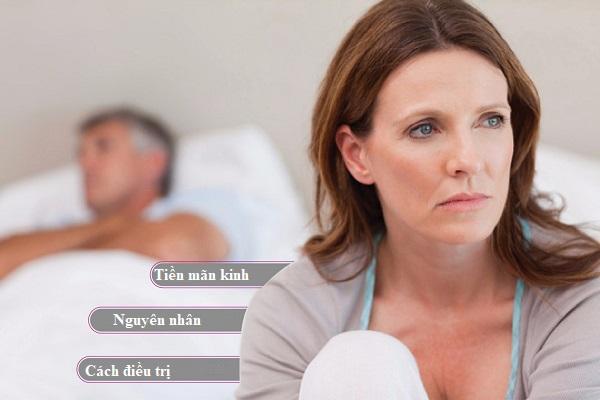thời kỳ tiền mãn kinh là gì, bệnh tiền mãn kinh là gì, rối loạn tiền mãn kinh là gì, phụ nữ tiền mãn kinh là gì, mãn kinh và tiền mãn kinh là gì, triệu chứng tiền mãn kinh là gì, hội chứng tiền mãn kinh là gì