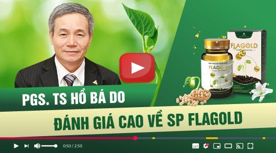 """PGS.TS Hồ Bá Do – Nguyên Phó Viện trưởng Viện thực phẩm chức năng Việt Nam: """"Tôi đánh giá cao chất lượng của sản phẩm Nano mầm đậu nành FlaGold"""""""