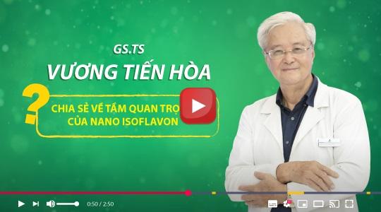 """GS.TS Vương Tiến Hòa chia sẻ về tầm quan trọng của Nano Isoflavon đối với sức khỏe, sinh lý và sắc đẹp: """"Tôi đánh giá cao hoạt chất Nano Isoflavon trong lĩnh vực chăm sóc sức khỏe nữ giới"""""""