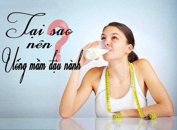 tại sao nên uống mầm đậu nành, tại sao phụ nữ nên uống mầm đậu nành, vì sao nên uống mầm đậu nành, lợi ích khi uống mầm đậu nành, lợi ích của mầm đậu nành
